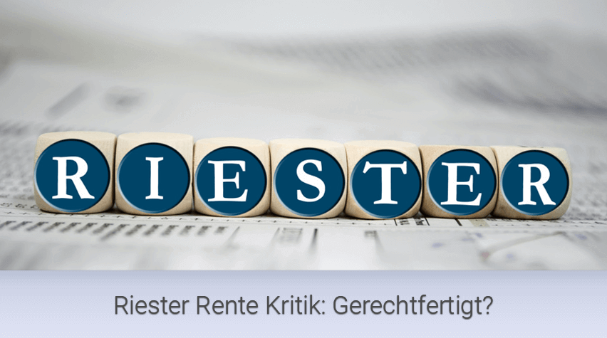 Riester Rente Kritik: Gerechtfertigt?